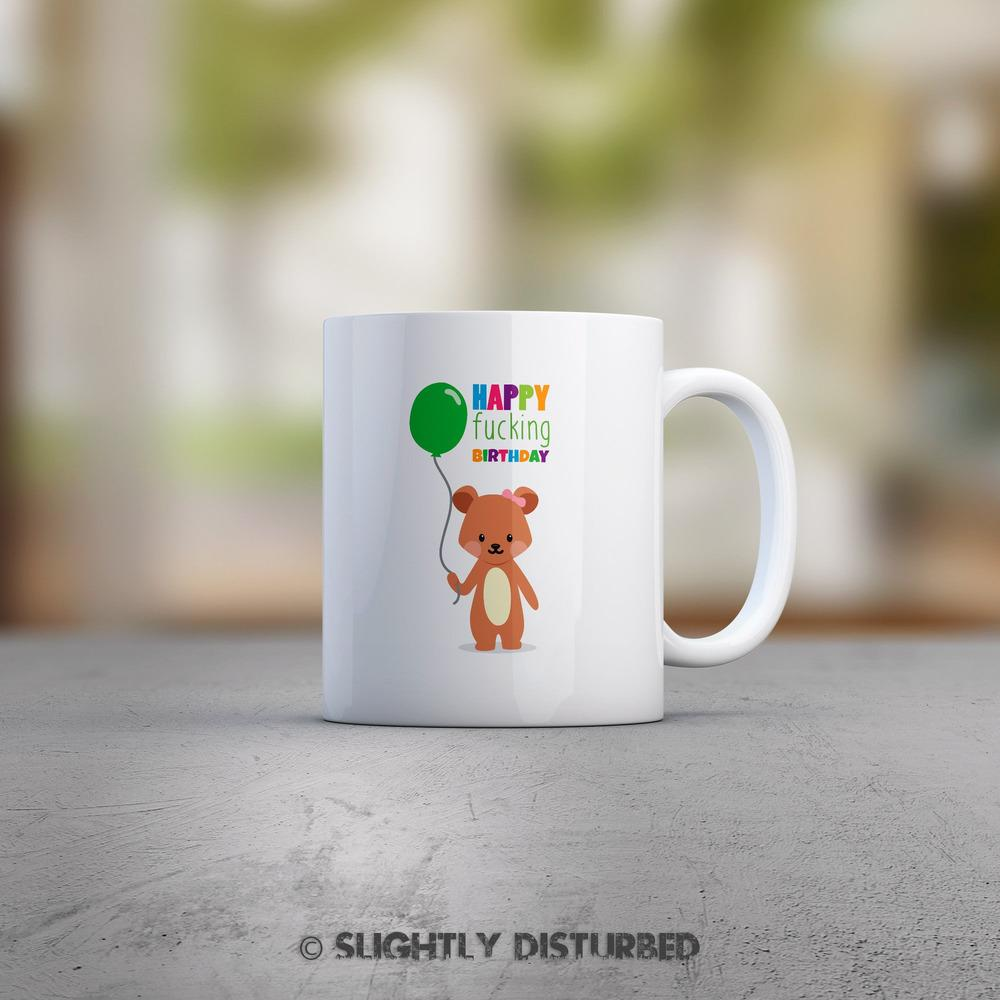 Happy Fucking Birthday Mug - Mugs - Slightly Disturbed