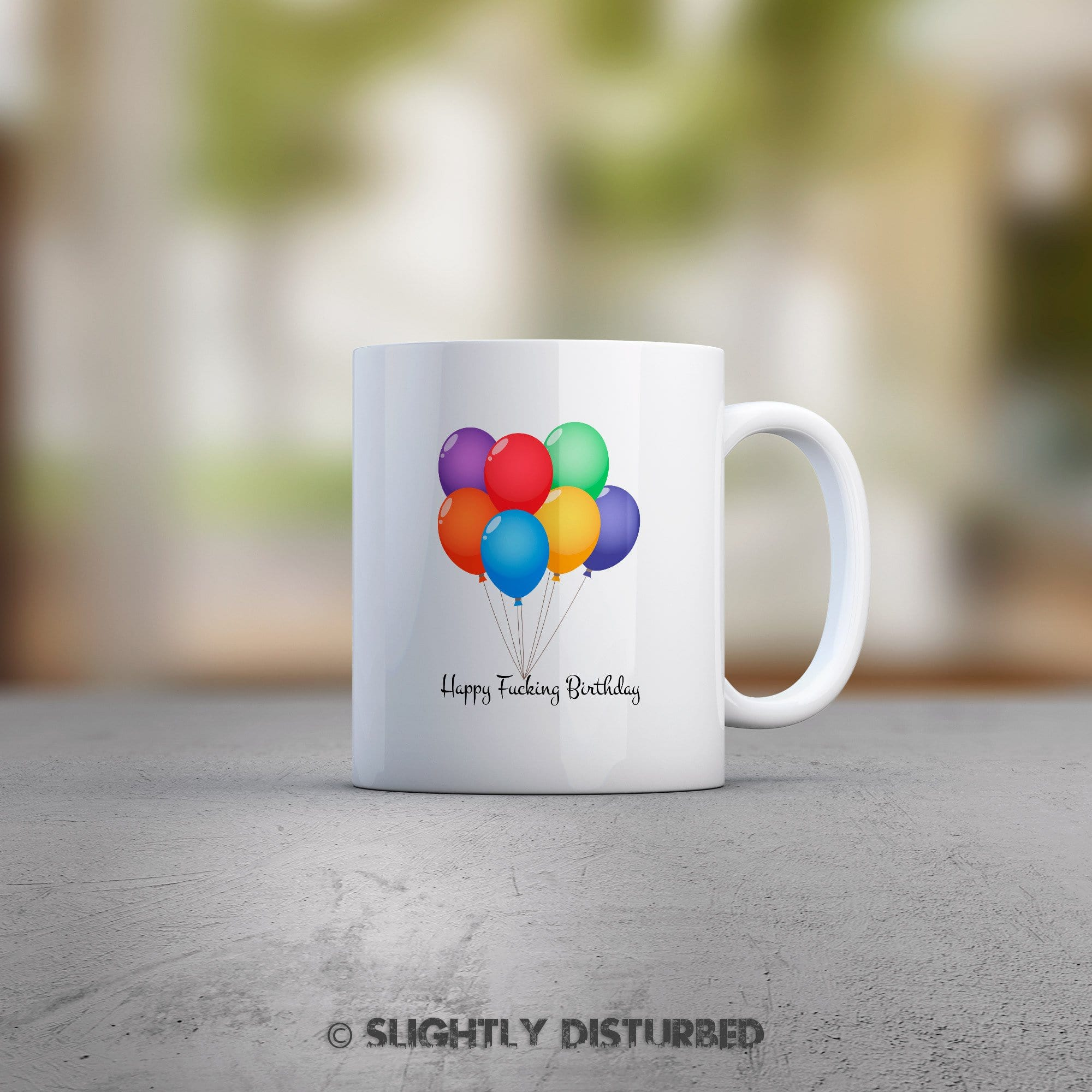 Happy Fucking Birthday (Balloons) Mug - Mugs - Slightly Disturbed