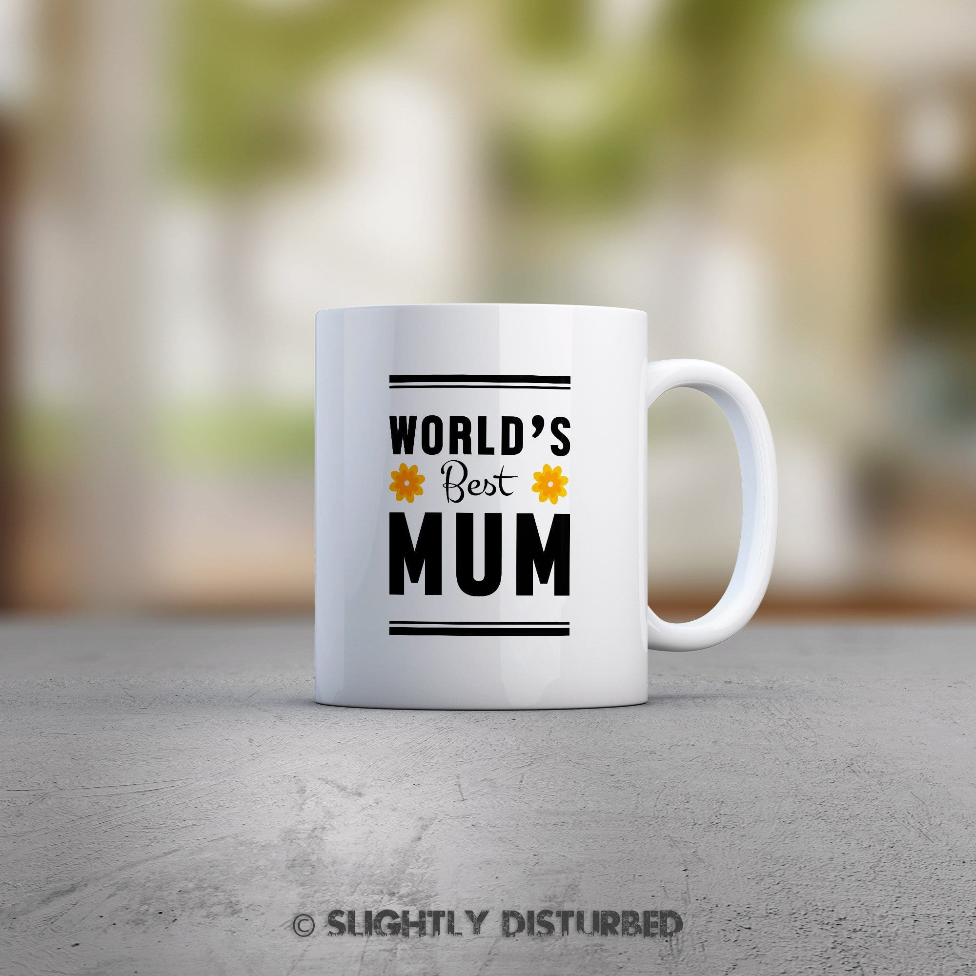 World's Best Mum Mug - Gifts For Mum - Slightly Disturbed
