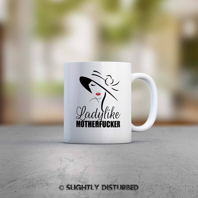 Ladylike Motherfucker Mug - Rude Mugs - Slightly Disturbed