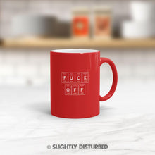 Load image into Gallery viewer, Periodic Table Of Fuck Off Mug - Rude Mugs - Slightly Disturbed