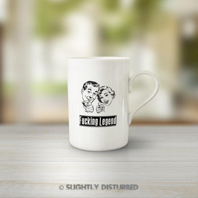 Fucking Legend Mug - Slightly Disturbed