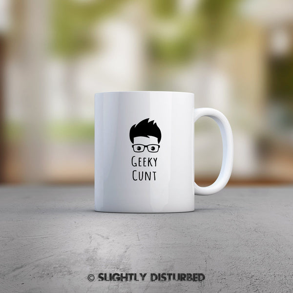 Geeky Cunt Mug - Slightly Disturbed
