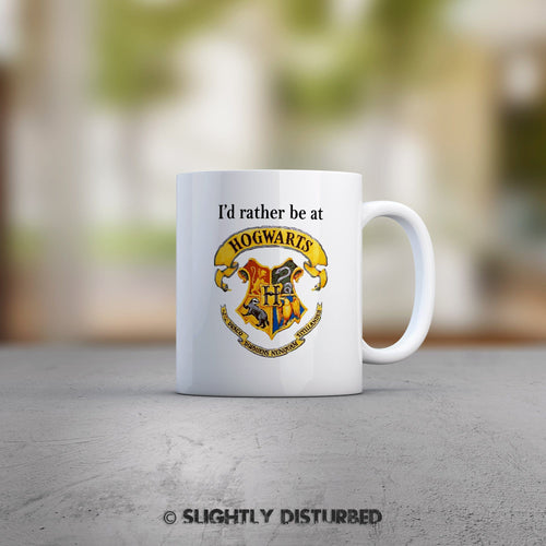 I'd Rather Be At Hogwarts Mug - Slightly Disturbed