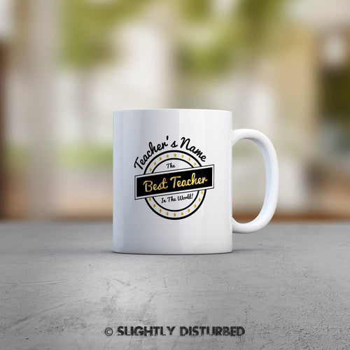 Personalised The Best Teacher In The World Mug - Novelty Mugs