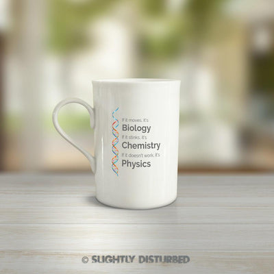 Biology, Chemistry, Physics Mug - Slightly Disturbed