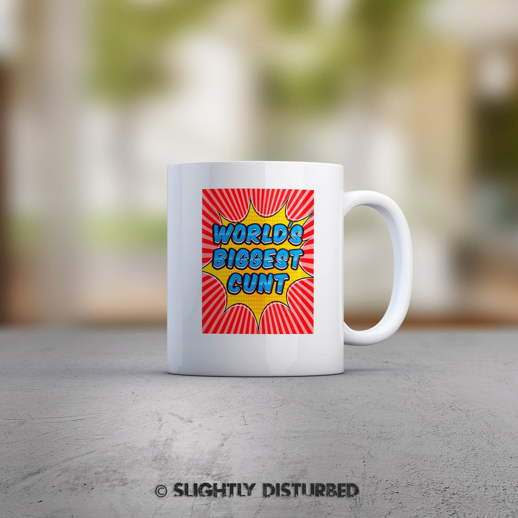 World's Biggest Cunt Mug - Rude Mugs - Slightly Disturbed