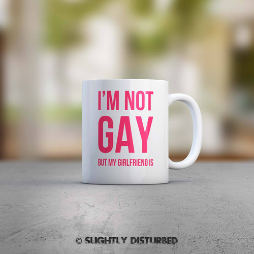 I'm Not Gay But My Girlfriend Is Mug