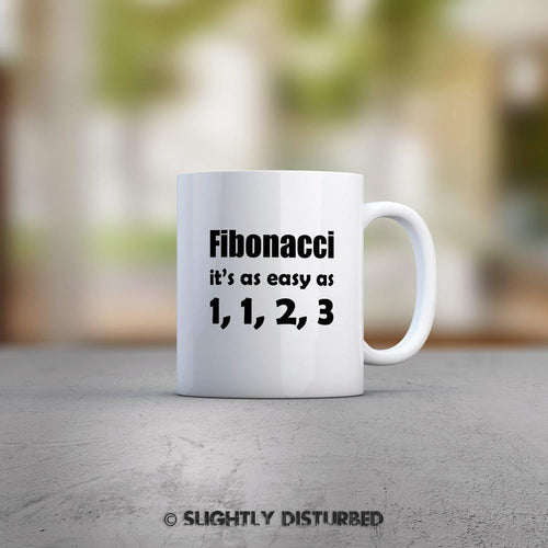 Fibonacci It's As Easy As 1, 1, 2, 3 Mug - Mugs - Slightly Disturbed