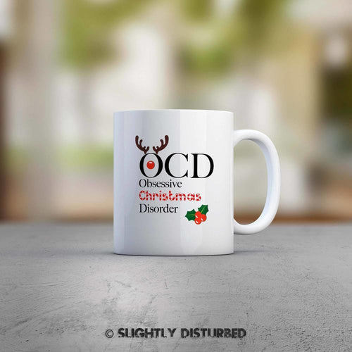 OCD-Obsessive Christmas Disorder Mug - Novelty Mugs - Slightly Disturbed