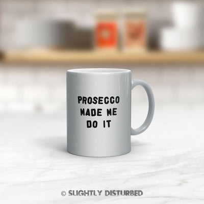 Alcohol Made Me Do It Mug - Slightly Disturbed