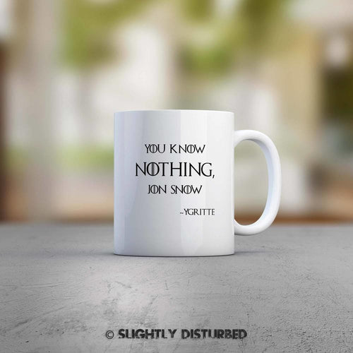 You Know Nothing, Jon Snow Mug - Novelty Mugs - Slightly Disturbed