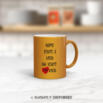 Personalised Swearing You're A ... But You're My ... Mug - Rude Mugs - Slightly Disturbed