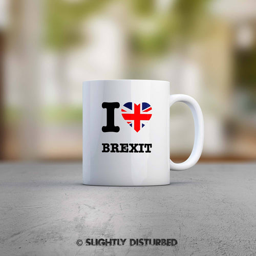 I Love Brexit Mug - Slightly Disturbed