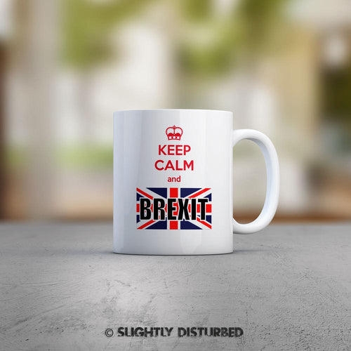 Keep Calm And Brexit Mug - Novelty Mugs - Slightly Disturbed