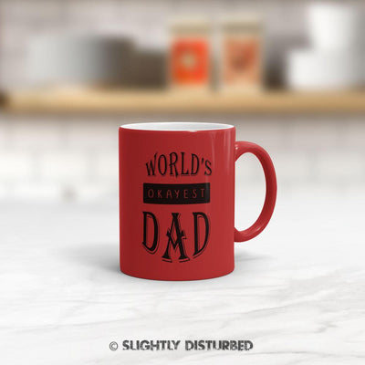 World's Okayest Dad Mug - Novelty Mugs - Slightly Disturbed