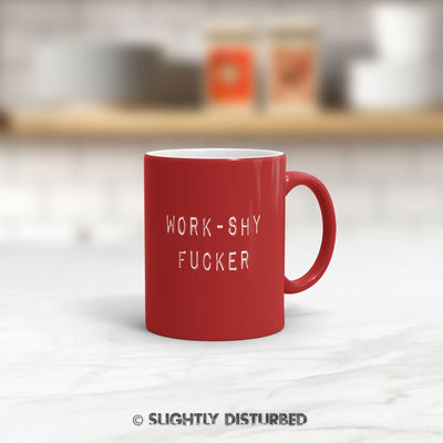 Work-Shy .... Swearing Mug - Rude Mugs - Slightly Disturbed