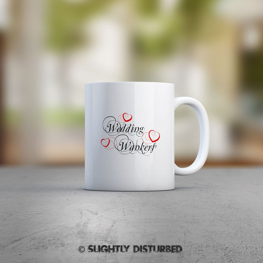 Wedding Wankers Mug - Rude Mugs - Slightly Disturbed