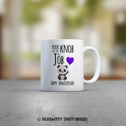 Your knob Still Does the Job Mug - Rude Mugs - Slightly Disturbed