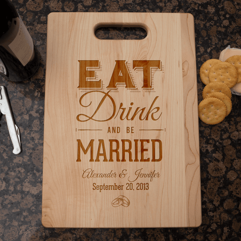 Image of Eat Drink and Be Married Maple Cutting Board Add Names