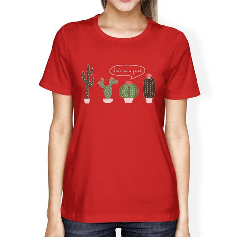 Image of Don't Be a Prick Cactus Womens T-Shirt