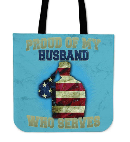 Image of Proud of My Husband Who Serves Tote Bag.