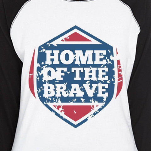 Image of Home Of The Brave Womens Baseball T-shirt 3/4 Sleeve Graphic Tee
