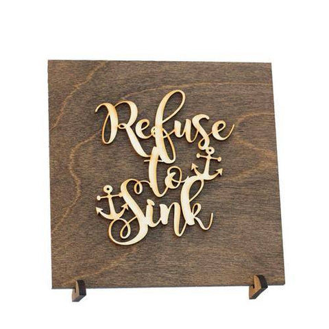 Inspirational Quote Refuse to Sink Anchor Plaque