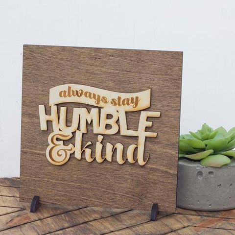 Image of Stay Humble and Kind Wood Plaque Gift