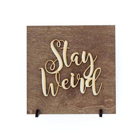 Image of Stay Weird Laser Wall Plaque Gift
