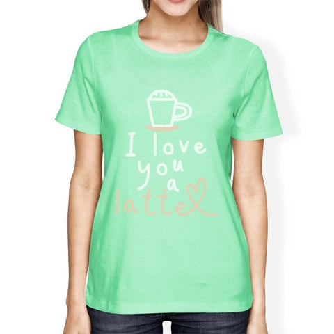 Image of Love You A Latte Womens T-Shirt