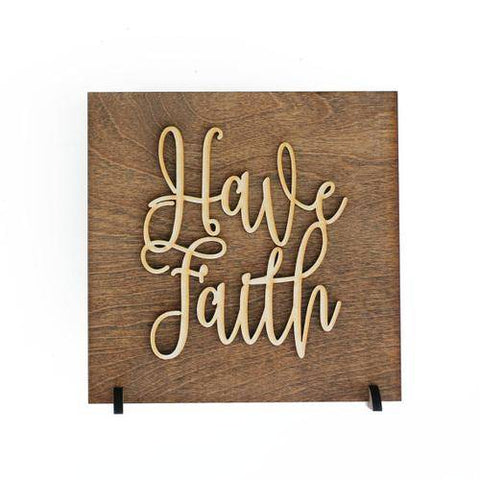 Image of Have Faith Laser Etched Wood Plaque Gift