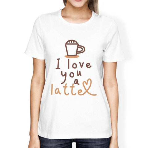 Image of i love you a latte womens white t-shirt