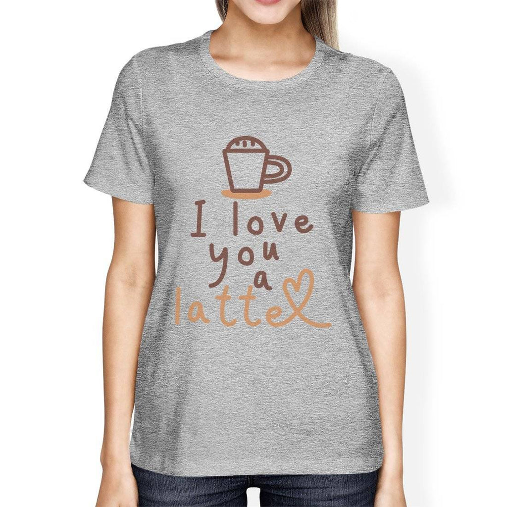 i love you a latte womens gray t-shirt