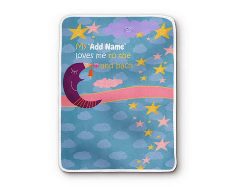 Loves Me To the Moon and Back Baby Blanket Add Any Nickname