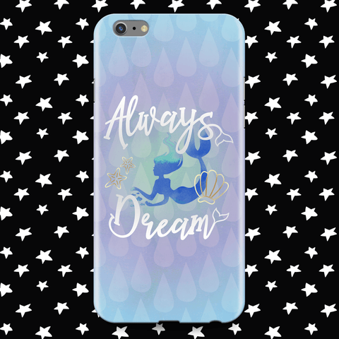 Mermaid Always Dream Phone Case