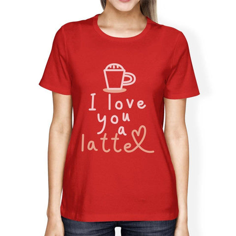 Image of i love you a latte cofffee lover's red womens t-shirt