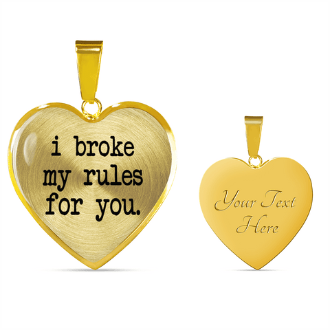 I Broke My Rules for You Heart Necklace and Bracelet with Option to Add Inscription