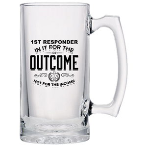 Income Not Outcome 1st Responder Glass Mug