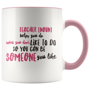 Teacher Quote Colored Handle White Mug Gift