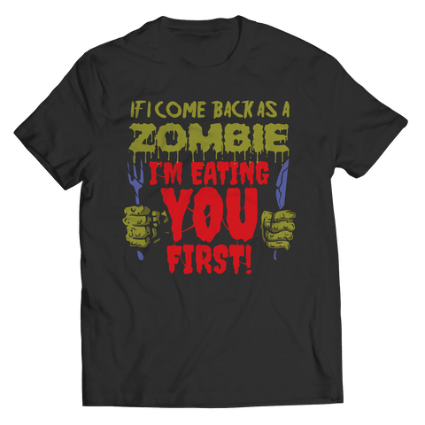 Image of Limited Edition - If I Come Back As A Zombie I'm Eating You First
