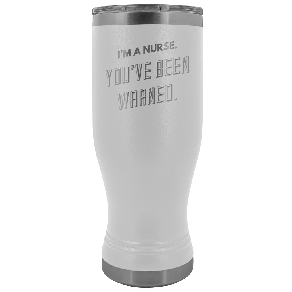 Funny Nurse Quote You've Been Warned Tumbler