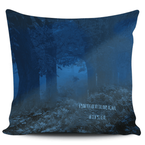 Image of Saw You in My Dreams Again Pillowcase