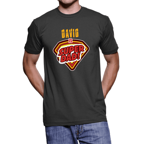 Super Dad Custom T Shirt Add Dad's Name