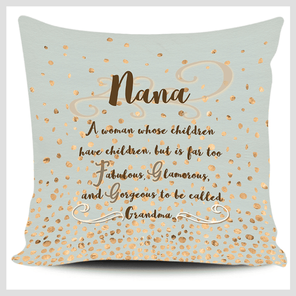 Nana Too Fabulous to be Called Grandma Gold Green Pillowcase