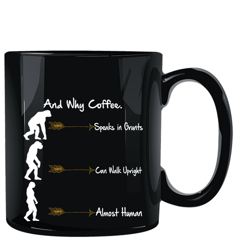 Neanderthal Why Coffee Personailzed Black Mug