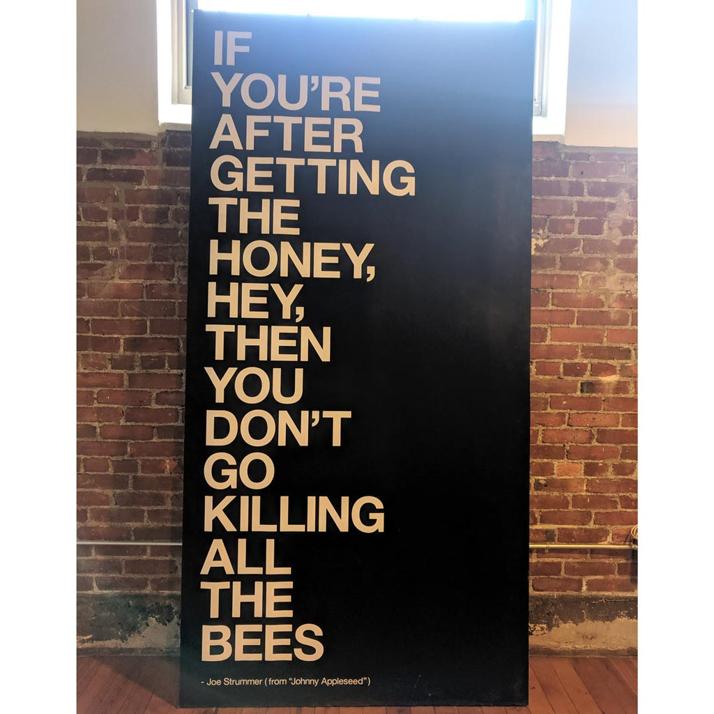 if_youre_after_getting_the_honey_then_dont_go_killing_all_the_bees_joe_strummer_from_johnny_appleseed_quote