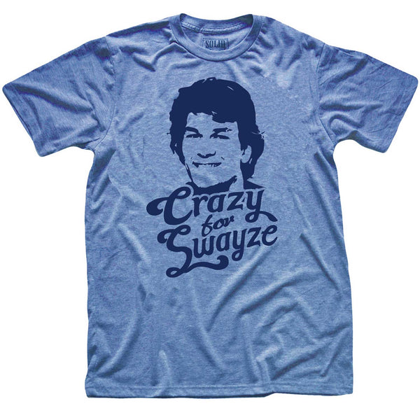 Vintage Inspired Crazy for Swayze T-shirt with 50% of Profits donated to PanCan