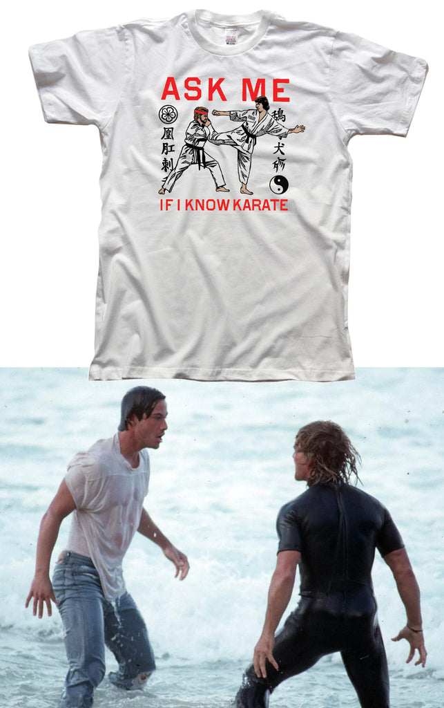 vintage_inspired_ask_me_if_I_know_karate_t_shirt_funny_fight_meme_point_break_swayze_keanu_reeves_fight_scene