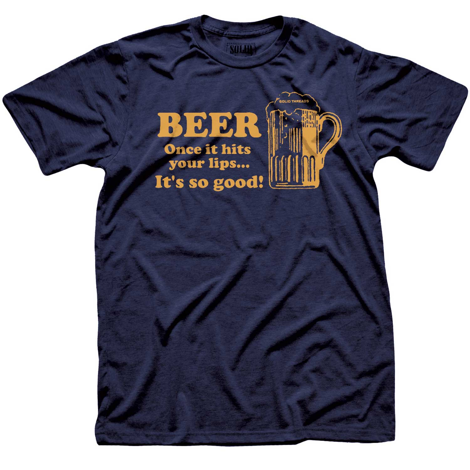 Men's Beer It's So Good When It Hits Your Lips Retro T-shirt | Funny Old School Graphic Tee | Solid Threads